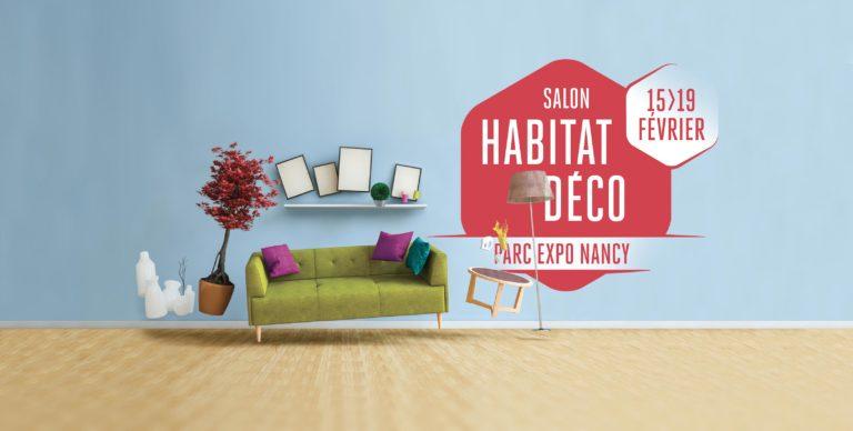 Retrouvez-nous au Salon HABITAT DÉCO de Nancy : c'est du 15 au 19 février